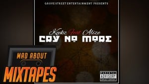 Keekz ft Alize – Cry No More | MadAboutMixtapes