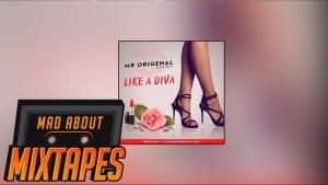 Mr Origenal x Big Reky – Like A Diva | MadAboutMixtapes