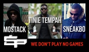 Tinie Tempah ft. MoStack & Sneakbo – We Don't Play No Games (AUDIO)   SP Studios