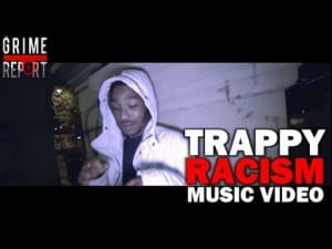 Trappy – Racism (Prod. Swifta Beater) [Music Video] @Trappy_UK @AshOnCam