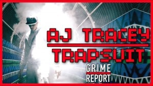 AJ Tracey   Trapsuit