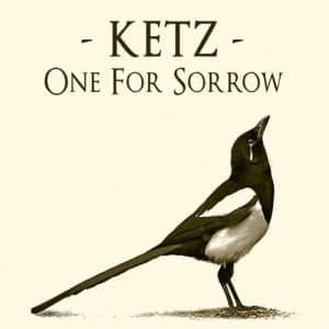 Ketz – One For Sorrow