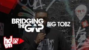 Big Tobz – #BridgingTheGap | HDVSN