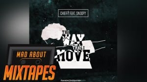Chieffy Ft. Snoopy – The Way That I Move | MadAboutMixtapes
