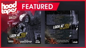 Grizzy – Look At You [FULL MIXTAPE]   HDVSN