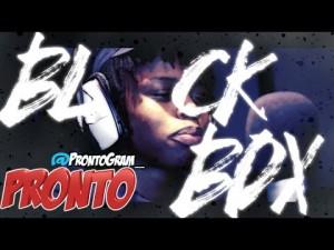 Pronto | BL@CKBOX S7 Ep. 69/79 @Prontogram_ @WE_R_BLACKBOX