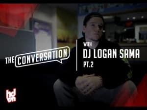 """The Conversation"" with DJ Logan Sama (Part 2) | HDVSN"