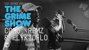 The Grime Show: Coco, Remz & Flykidflo