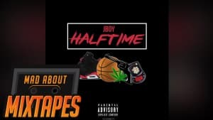 J Boy – Halftime #MadExclusive   MadAboutMixtapes