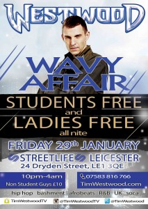 This Friday 29th Jan Westwood @Streetlife Leicester – Students & Ladies free!