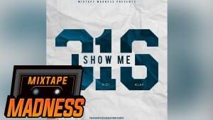 316 (Kaiser, Kizi, Klay) – Show Me #MadExclusive   Mixtape Madness