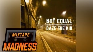Daze – Not Equal | Mixtape Madness