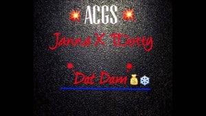 Janna x T.Dotty – Dat Dam [AUDIO] | @RnaMedia1 @Janna3hunna @itstinydotty