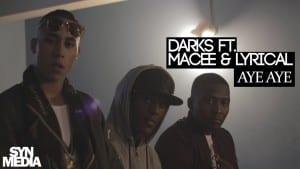 SynMedia – Darks Ft. Mr Macee & Lyrical – Aye Aye [Hood Video]