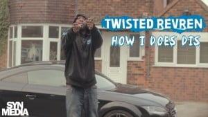 SynMedia – Twisted Revren – How I Does Dis [Net Video]