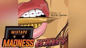 Tee Da Supreme – That's My Baby | Mixtape Madness