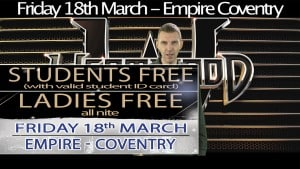 Westwood @Empire Coventry – Students & Ladies free! Fri 18th March