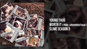 "Young Thug "" Worth it"""