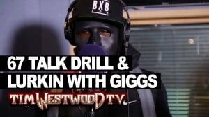 67 talk Drillin & Lurkin with Giggs – Westwood