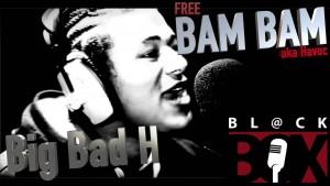 Bam Bam | Big Bad H #FreeBam [R.E.A.L] [BL@CKBOX]