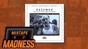 Baseman – Sh*t On You (D12 Cover) | Mixtape Madness
