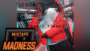 Bigga – Again 3Remix | Mixtape Madness