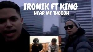 IRONIK FT KING HEAR ME THOUGH REACTION