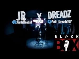 JR x Dreadz | BL@CKBOX S8 Ep. 56/70