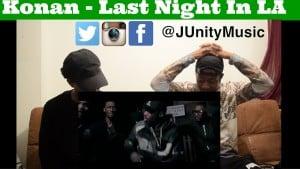 Konan – Last Night In LA (FIRE!!!) [JU Reaction]