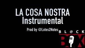 La Cosa Nostra | instrumental | BL@CKBOX Prod. @Lotes2Notes