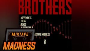 Movements, Tremz, Rendo, A1 From The 9 – Brothers #MadExclusive | Mixtape Madness