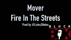 Mover | Fire in The Streets [Audio] prod by Lotes | BL@CKBOX