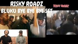 RISKY ROADZ BLUKU BYE BYE BYE SET REACTION (THIS ONE WAS FIRE)