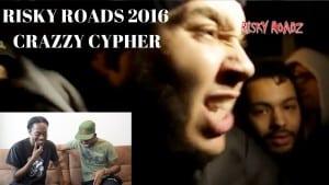 RISKY ROADZ CYPHER 2016 (Crazy Reaction)