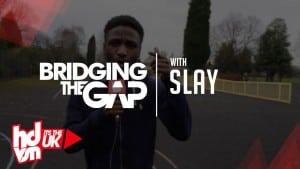 Slay – BridgingTheGap | HDVSN