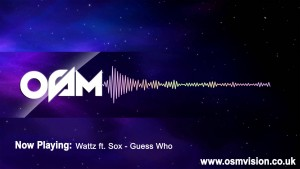 Wattz ft Sox – Guess Who [AUDIO] | Video by @1OSMVision [ @Officialwattz @Sox_Invasion ]