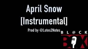 April Snow [Affro-beat instrumental] BL@CKBOX Prod. @Lotes2Notes