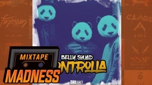 Belly Squad – Controlla/Panda RMX | @MixtapeMadness