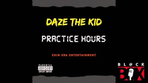 Daze | Practice Hours [Audio] BL@CKBOX