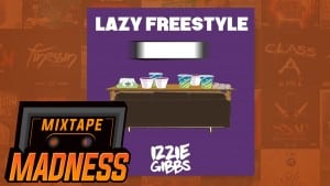 Izzie Gibbs – Lazy Freestyle (Prod. By RVPH)  | Mixtape Madness
