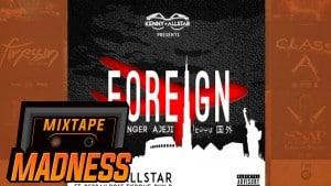 Kenny Allstar ft. Debrah Rose, Tisrome, Dun D – Foreign   @MixtapeMadness