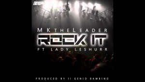 MK the Leader Ft. Lady Leshurr | Rock it [Audio] BL@CKBOX