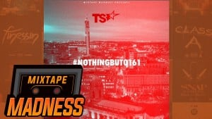 Nothing But 0161 MIX by Team Shapes | @MixtapeMadness