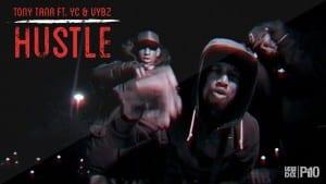 P110 – Tony Tana ft. YC & Vybz – Hustle [Music Video]
