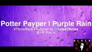 Potter Payper | Purple Rain #PrinceRIP [rare audio] BL@CKBOX