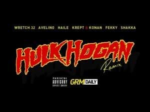 Wretch 32 x Avelino ft Haile, Krept & Konan, Fekky, Shakka – Hulk Hogan Remix   GRM Daily