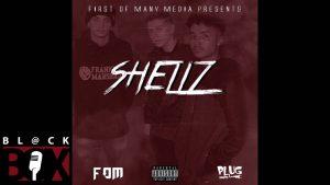 F.O.M | Shellz [Audio] BL@CKBOX