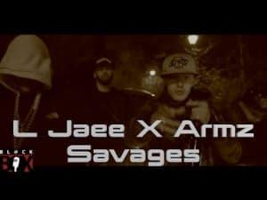 L Jaee X Armz | Savages [Video] BL@CKBOX