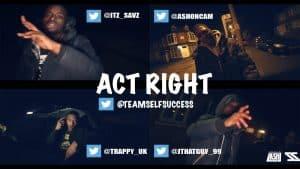 Self Success – Act Right (Feat. Savz & J Boy)   @AshOnCam