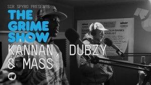 The Grime Show: Kannan, Dubzy & Mass